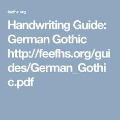 Handwriting Guide: German Gothic http://feefhs.org/guides/German_Gothic.pdf