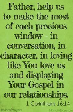 Father, help us to make the most of each precious window—in conversation, in character, in loving like You love us and displaying Your Gospel in our relationships. Scripture Verses, Bible Scriptures, Bible Quotes, Prayer Quotes, Prayer For Mothers, Prayer For My Children, Mom Prayers, Bible Prayers, College Girls