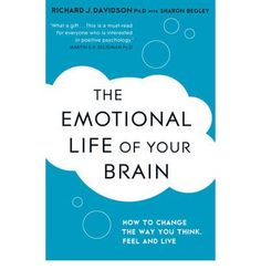 How to retrain our brain to improve our emotional behaviour by pioneering neuroscientist