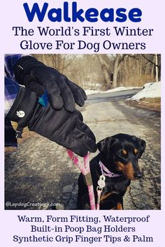 If you're a #dogparent living in a cold weather climate, you NEED a pair of Walkease - the world's first #wintergloves for #dogowners #sponsored | #dogmom #dogdad #dogwalking #dogwalker #dogproducts #kickstarter