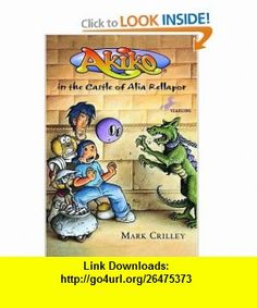Akiko in the Castle of Alia Rellapor (9780440416579) Mark Crilley , ISBN-10: 0440416574  , ISBN-13: 978-0440416579 ,  , tutorials , pdf , ebook , torrent , downloads , rapidshare , filesonic , hotfile , megaupload , fileserve