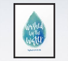 Washed by the Water - Personalized Print, Christian Art, Bible Verse Wall Art, Watercolor Print, Baptism Print, Christian Gift, Baptism Gift by SeedsofFaithDesigns on Etsy