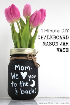 Easy Mother's Day Chalkboard Mason Jar Vase - Mother's Day Gift Ideas - Homemade Mother's Day Gift Ideas with Mason Jars