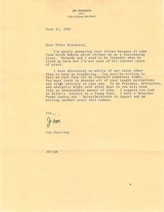 A letter from 1982 written by Jim Harrison to a fan looking for advice. Lake Leelanau, Jim Harrison, Light Words, Law Of Attraction Quotes, How To Know, Be Yourself Quotes, Book Quotes, Advice, Wisdom