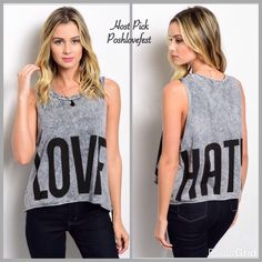 """Love Hate Tank Top (Cute Top) Charcoal black top. Love on front Hate on back. 100% cotton. L; 23"""" B; 40"""" W; 40"""". NWOT from wholesaler. PRICE FIRM UNLESS BUNDLED IAM Tops Tank Tops"""