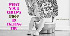 What your child's poop is telling you about health.  These are great tips you won't hear from your family doctor!  www.kulamama.com