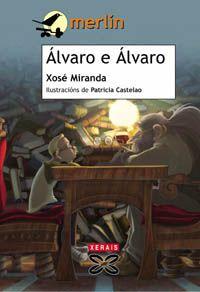 Álvaro é Álvaro-Xosé Miranda- Xerais
