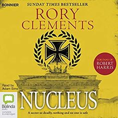Nucleus: Tom Wilde, Book 2 [Unabridged Audiobook] [Audio Download] [Library Borrowbox] by Rory Clements, narrated by Adam Sims