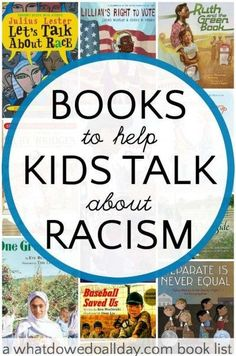 Picture books to help talk to kids about racism.