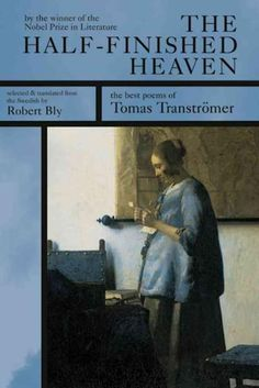 The Half-Finished Heaven: The Best Poems of Tomas Transtromer