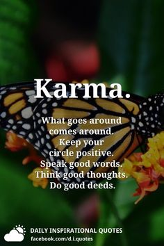 Keep your circle positive. Think good thoughts. Do good deeds. Karma Quotes Truths, Words Quotes, Life Quotes, Qoutes, Heartbreak Quotes, Sayings, Do Good Quotes, Break Up Quotes, Awesome Quotes