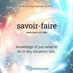 Savoir faire definition is - capacity for appropriate action; How to use savoir faire in a sentence. Synonym Discussion of savoir faire. Unusual Words, Weird Words, Rare Words, Unique Words, Fancy Words, Words To Use, Great Words, New Words, Foreign Words
