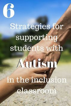 6 Strategies for supporting students with Autism   ASD   Inclusion   Special Education
