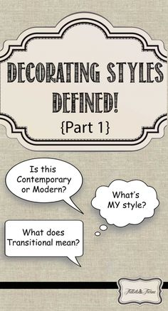 TIDBITS&TWINE - Decorating Styles Defined Part 1: What is Traditional, Contemporary, and Transitional