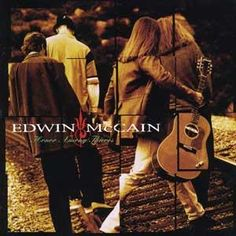 """Edwin McCain (Sorry To A Friend) """"Life smoothes all our edges  'Til we barely make a ripple any more  But those times in my life will live with me forever  But we're not the same people that we were before"""""""