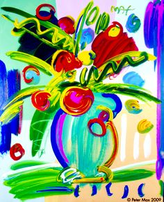 PETER MAX - maybe later works?  I don't ever think of flowers when I think of Peter Max