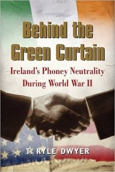 Behind the Green Curtain: Ireland's Phoney Neutrality During World War II (Paperback) - World War Two - History & Archaeology - Books Green Curtains, World War Two, Archaeology, Knowledge, Messages, History, Books, World War Ii, Livros