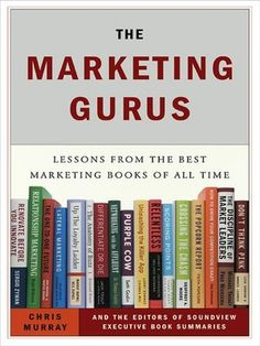 The Marketing Gurus: Lessons from the Best Marketing Books of All Time (NOOK Book)