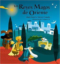 """Lluis Farré y Mercè Canals. """"Los Reyes Magos de Oriente"""". Editorial Combel. (3 a 6 años)."""