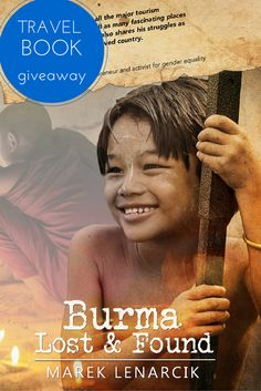 """GIVEAWAY: Enter for a chance to win the travelogue """"Burma: Lost & Found"""" 