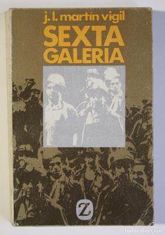 JOSÉ LUIS MARTÍN VIGIL - SEXTA GALERÍA (Libros de Segunda Mano (posteriores a 1936) - Literatura - Narrativa - Otros)