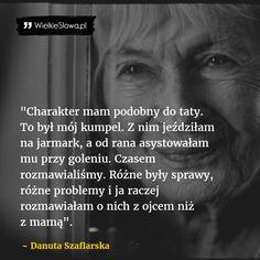 Charakter mam podobny do taty... #Szaflarska-Danuta,  #Relacje-międzyludzkie