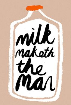 'Milk maketh the man' screen printing by Rob Hodgson