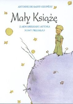 Mały Książę. Dla młodzieży w wieku od 11 lat. Reading Lists, New Books, Map, Literatura, Author, Il Piccolo Principe, The Petit Prince, Polish, Playlists