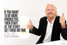 If you want to be more productive, then start at the start:get there on time. Whether it is a meeting, a flight, an appointment or a date, ensure you are there when you say you will be there. This may feel like an old-fashioned tip to give, but it has served me well for five decades in business. Are...  #richardbransonquotes