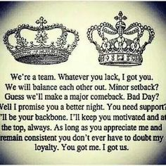We're a team. Whatever you lack I got your back. We will balance each other out… Love Quotes Poetry, Words Of Wisdom Quotes, Got Your Back Quotes, King Queen Quotes, You Are My King, I Have Your Back, Team Quotes, Hot Quotes, Friend Quotes
