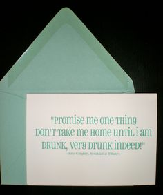 """Bachelorette Invitations (Breakfast at Tiffany's Quote) - Set of 20. $45.00, via Etsy. """"Promise me one thing Don't take me home until I am drunk, very drunk indeed."""""""