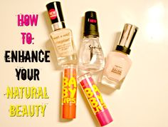 How To: Enhance Your Beauty--great tips for everyone, even those who don't wear makeup!