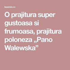 "O prajitura super gustoasa si frumoasa, prajitura poloneza ""Pano Walewska"""