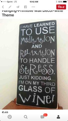 Wine Theme Kitchen, Chalkboard Quotes, Art Quotes, Meditation, Sweet Home, Stress, Learning, Glass, Home Decor