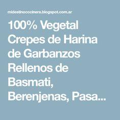 100% Vegetal Crepes de Harina de Garbanzos Rellenos de Basmati, Berenjenas, Pasas y Piñones con Baño de Salsa Blanca al Jengibre