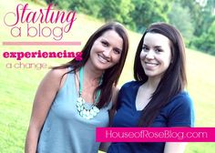Starting a Blog and Experiencing a Change - How to Start a Blog and How to Grow Your Existing Blog