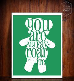 Teddy Bear silhouette quote print You are my fav-roar-ite by poppy loves to groove