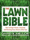 The Lawn Bible: How to Keep It Green Groomed and Growing Every Season of the Year