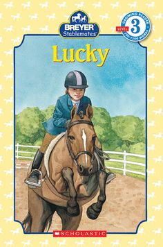 Breyer Stablemates Reader Level 3 Lucky - Paperback - The Scholastic Store. I Can Read Books, Ya Books, Good Books, Horse Books, Animal Books, Magic Treehouse, Award Winning Books, Early Readers, Books For Teens