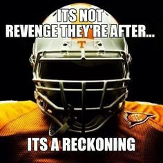 #VOLS BABY!!!!  The Reckoning IS Coming!!!!!