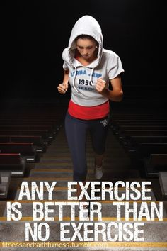 Any #exercise is better than no exercise. #health #fitness