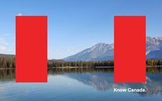 know canada, a new campaign to represent the 21st century cultural importance of our country.  - Bruce Mau