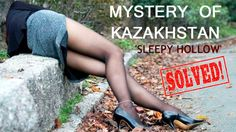 Mystery of Kazakhstan 'Sleepy Hollow'