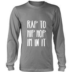Rap to Hip Hop Im in it T-shirt