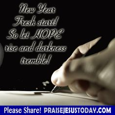 New year Fresh start So let Hope rise and darkness tremble!