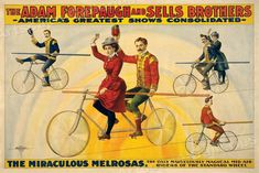 The Miraculous Melrosas - High wire bicycle act. Forepaugh & Sells Circus Art Print - this is a digitally remastered art print / poster from the Cirque Vintage, Art Vintage, Vintage Travel, Vintage Ephemera, Vintage Circus Posters, 24 X 36 Posters, Circus Art, Circus Room, Circus Performers