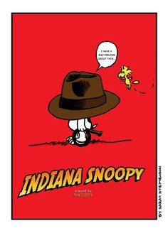 Indiana Snoopy 2    I was inspired by my friends whom designed they own version of Indiana Jones films and who changed the world of film industry.     Chris Strompolos  Eric Zala   Fran Casanova  Rafael Rodriguez   Marcel Cornelius    Thanks Guys!!!    $24:56 on Etsy
