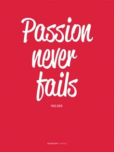Passion never fails #quote