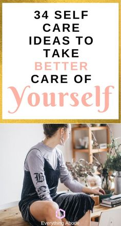 Self care ideas to take better care of yourself and your health! - Everything Abode