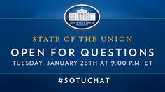Read how you can participate in the State of the Union Chat after President Obama's State of the Union address on January 28 at 9:00 p.m.